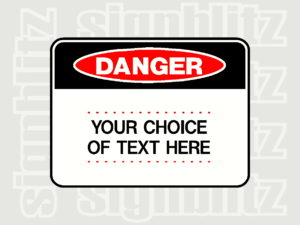 1614-1 Custom Made Danger Sign with your choice of text