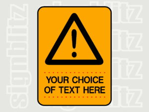 1614-11 Custom Warning Sign your choice of text