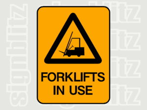 1614-13 Warning Safety Sign Forklifts In Use