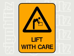 1614-16 Warning Safety Sign Lift With Care