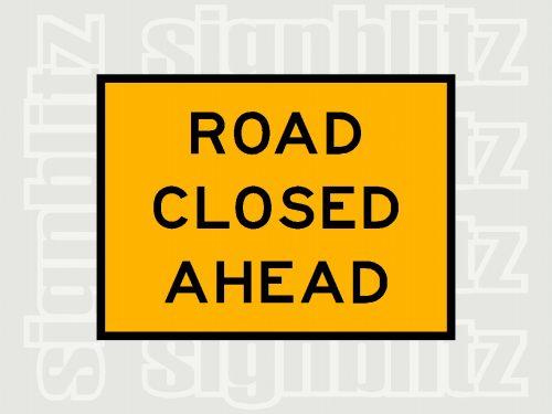 Custom Road Closed Ahead Sign